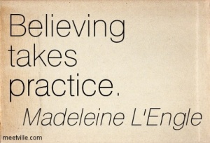 Quotation-Madeleine-L-Engle-practice-belief-Meetville-Quotes-233213